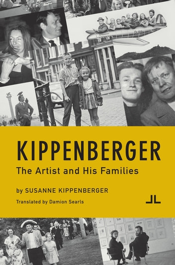 Kippenberger - The Artist and His Families ebook by Susanne Kippenberger