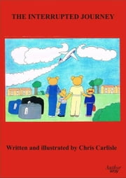 The Interrupted Journey ebook by Chris Carlisle