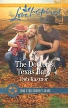 The Doctor's Texas Baby ebook by Deb Kastner