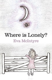 Where is Lonely? ebook by Eva McIntyre