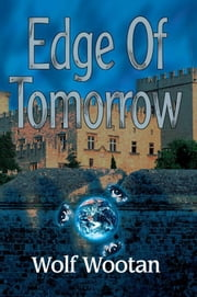 Edge of Tomorrow ebook by Wolf Wootan