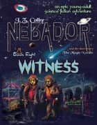 Nebador Book Eight: Witness ebook by J. Z. Colby