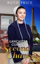 Lancaster County Second Chances 4 ebook by Ruth Price