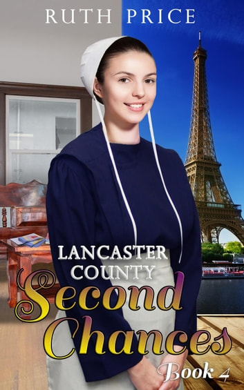 Lancaster County Second Chances 4 - Lancaster County Second Chances (An Amish Of Lancaster County Saga), #4 ebook by Ruth Price