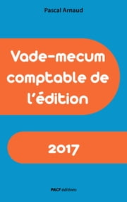 Vade-mecum comptable de l'édition 2017 ebook by Pascal Arnaud