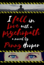 I Fell in Love with a Psychopath ebook by Penny Hooper