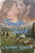 Tender Touch ebook by Charlene Raddon
