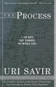 The Process - 1,100 Days that Changed the Middle East ebook by Uri Savir