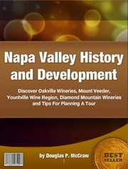 Napa Valley History and Development ebook by Douglas P. McCraw