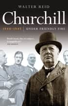 Churchill 1940-1945 ebook by Walter Reid