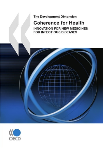 Coherence for Health - Innovation for New Medicines for Infectious Diseases ebook by Collective