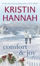 Comfort & Joy ebook by Kristin Hannah