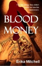 Blood Money ebook by Erika Mitchell