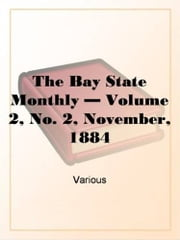 The Bay State Monthly, Volume II. No. 2, November, 1884 ebook by Various