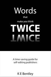 Words That Make You Think Twice ebook by K E Bentley
