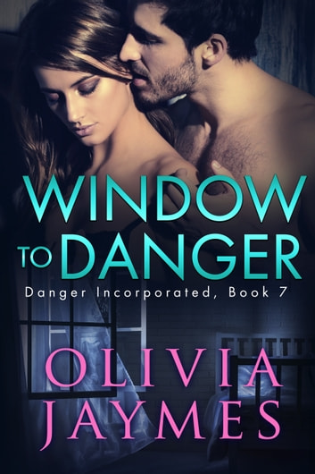 Window to Danger ebook by Olivia Jaymes