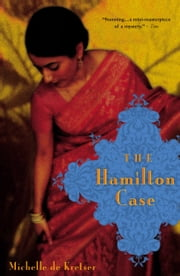 The Hamilton Case - A Novel ebook by Michelle de Kretser