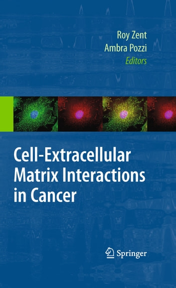 Cell-Extracellular Matrix Interactions in Cancer ebook by