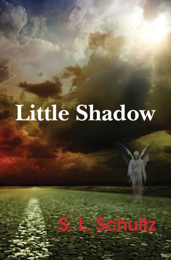 Little Shadow ebook by S.L. Schultz