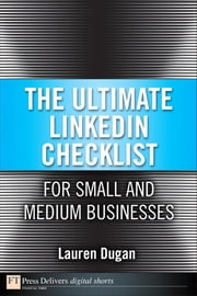 The Ultimate LinkedIn Checklist For Small and Medium Businesses ebook by Dugan, Lauren
