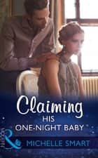 Claiming His One-Night Baby (Mills & Boon Modern) (Bound to a Billionaire, Book 2) ekitaplar by Michelle Smart