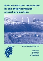 New trends for innovation in the Mediterranean animal production ebook by R. Bouche,A. Derkimba,F. Casabianca