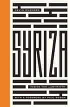 Syriza - Inside the Labyrinth ebook by Kevin Ovenden