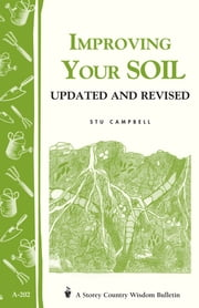 Improving Your Soil - Storey's Country Wisdom Bulletin A-202 ebook by Kobo.Web.Store.Products.Fields.ContributorFieldViewModel