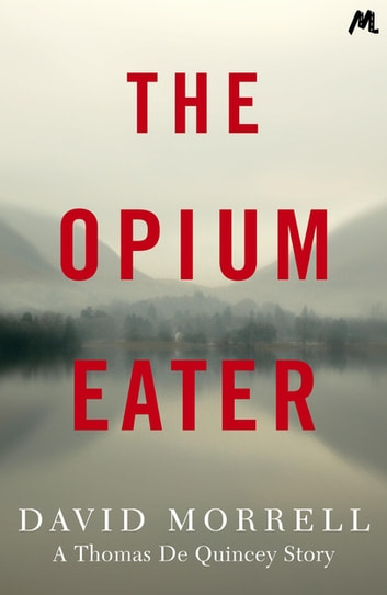 The Opium-Eater ebook by David Morrell