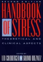 Handbook of Stress, 2nd Ed ebook by Leo Goldberger,Shlomo Breznitz