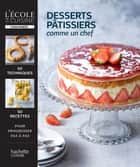 Desserts pâtissiers ebook by Thomas Feller