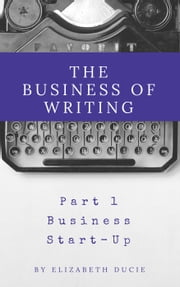 The Business of Writing Part 1 Business Start-Up