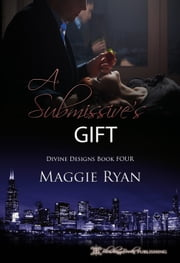 A Submissive's Gift ebook by Maggie Ryan