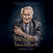 The Happiest Man on Earth audiobook by Eddie Jaku