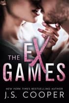 The Ex Games Boxed Set ebook by J. S. Cooper