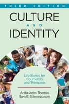Culture and Identity - Life Stories for Counselors and Therapists ebook by Anita Jones Thomas, Sara E. Schwarzbaum