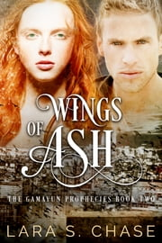 Wings of Ash ebook by Lara S. Chase