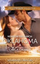 Home on the Ranch: Oklahoma ebook by Carla Cassidy