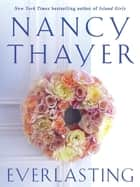Everlasting - A Novel ebook by Nancy Thayer