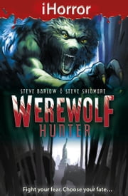 iHorror: Werewolf Hunter ebook by Steve Skidmore,Steve Barlow,Paul Davidson