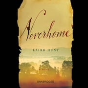 Neverhome - A Novel audiobook by Laird Hunt