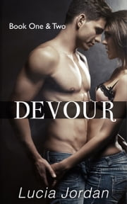 Devour Book One & Two - Special Edition ebook by Lucia Jordan