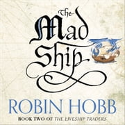 The Mad Ship (The Liveship Traders, Book 2) audiobook by Robin Hobb