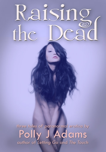 Raising the Dead ebook by Polly J Adams