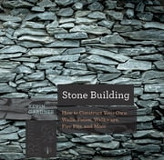 Stone Building: How to Make New England Style Walls and Other Structures the Old Way (Countryman Know How) ebook by Kevin Gardner