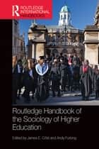 Routledge Handbook of the Sociology of Higher Education eBook by James E. Cote, Andy Furlong