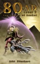 80AD - The Tekhen of Anuket (Book 3) ebook by Aiki Flinthart