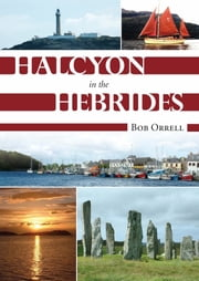 Halcyon in the Hebrides ebook by Bob Orrell