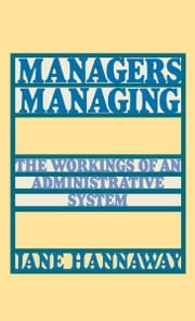 Managers Managing: The Workings of an Administrative System ebook by Jane Hannaway