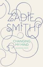Changing My Mind ebook by Zadie Smith